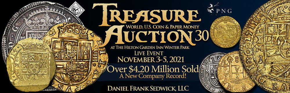 We're reaching out directly to valued clients like you to personally invite you to our Treasure, World, U.S. Coin & Paper Money Auction 30 to be held on November 4th & 5th online and in-person at the Hilton Garden Inn here in Winter Park, Florida. We will have lot-viewing and guest speakers on November 3rd and checkout will be on Saturday November 6th.